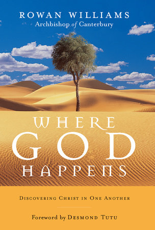 Where God Happens by Rowan Williams
