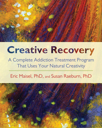 Creative Recovery by Eric Maisel and Susan Raeburn