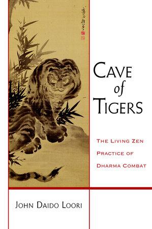 Cave of Tigers by John Daido Loori