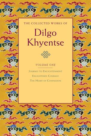 The Collected Works of Dilgo Khyentse, Volume One by Dilgo Khyentse