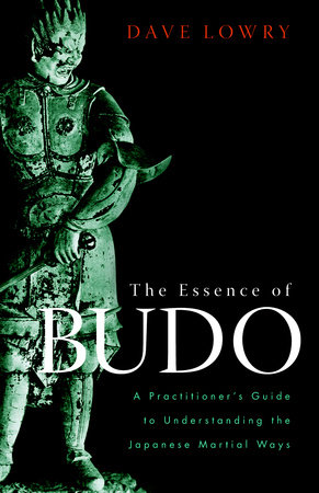 The Essence of Budo by Dave Lowry