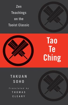 Tao Te Ching by Lao Tzu and Takuan Soho
