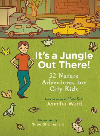 It's a Jungle Out There! by Jennifer Ward