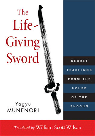 The Life-Giving Sword by Yagyu Munenori