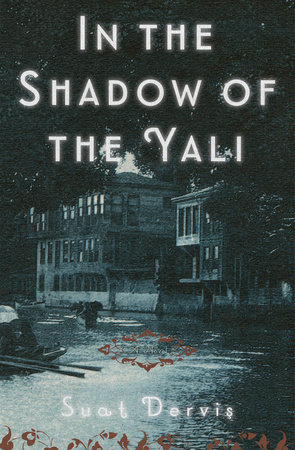 In the Shadow of the Yali by Suat Dervis