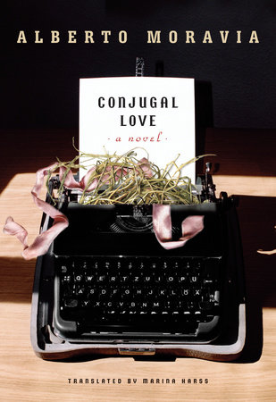 Conjugal Love by Alberto Moravia