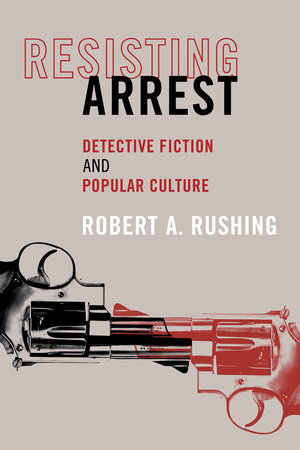 Resisting Arrest by Robert A. Rushing