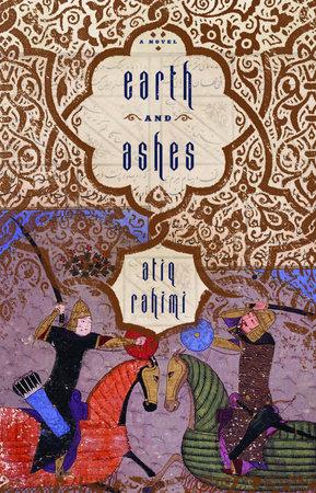 Earth and Ashes by Atiq Rahimi