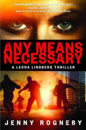 Any Means Necessary by Jenny Rogneby