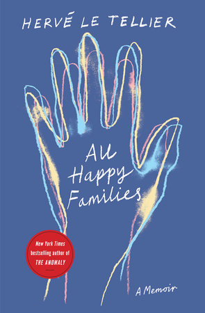 All Happy Families by Hervé Le Tellier