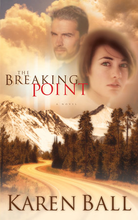 The Breaking Point by Karen Ball