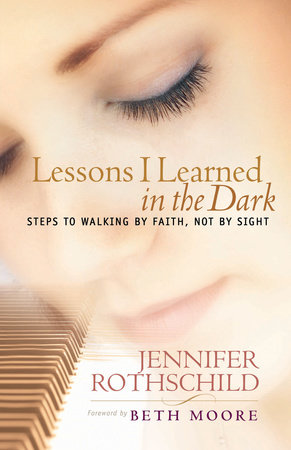 Lessons I Learned in the Dark by Jennifer Rothschild
