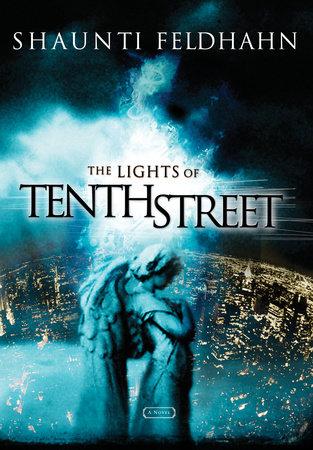 The Lights of Tenth Street by Shaunti Feldhahn