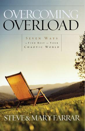 Overcoming Overload by Steve Farrar