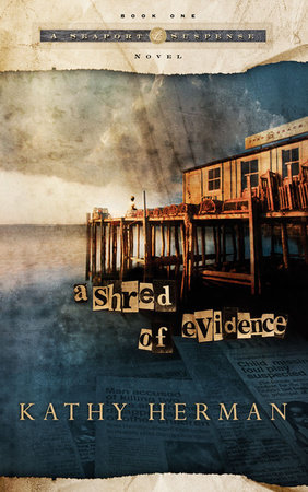 A Shred of Evidence by Kathy Herman
