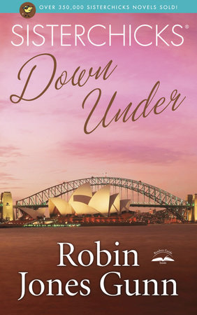 Sisterchicks Down Under by Robin Jones Gunn
