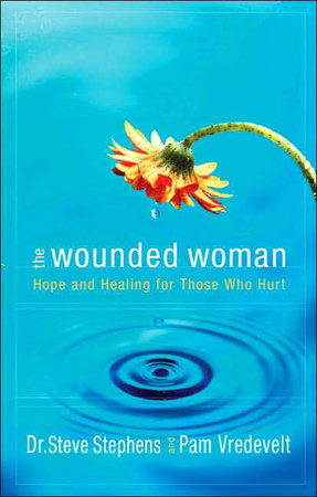 The Wounded Woman by Dr. Steve Stephens and Pam Vredevelt