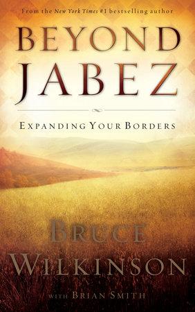 Beyond Jabez by Bruce Wilkinson