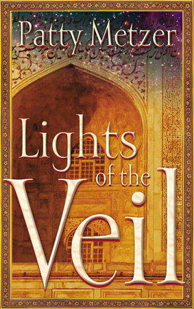 Lights of the Veil by Patty Metzer