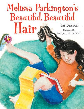 Melissa Parkington's Beautiful, Beautiful Hair by Pat Brisson