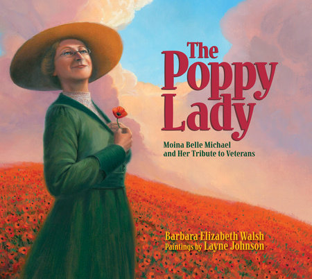 The Poppy Lady by Barbara E. Walsh
