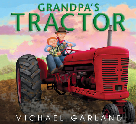 Grandpa's Tractor by Michael Garland