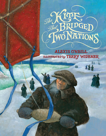The Kite that Bridged Two Nations by Alexis O'Neill