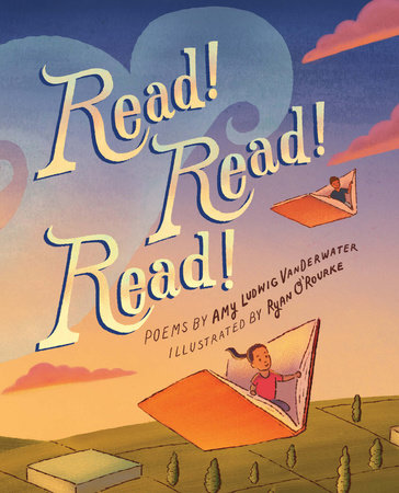 Read! Read! Read! by Amy Ludwig Vanderwater