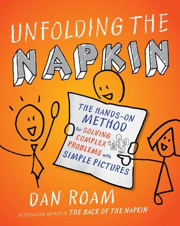 Unfolding the Napkin by Dan Roam