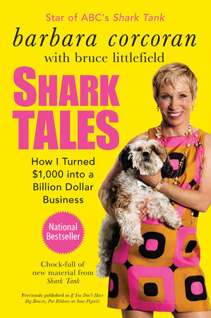 Shark Tales by Barbara Corcoran and Bruce Littlefield