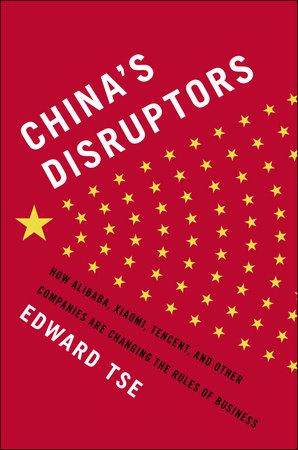 China's Disruptors by Edward Tse