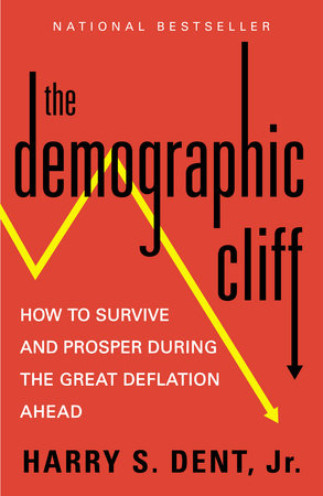 The Demographic Cliff by Harry S. Dent Jr.