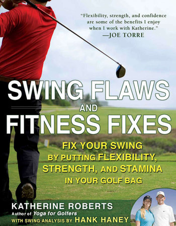 Swing Flaws and Fitness Fixes by Katherine Roberts