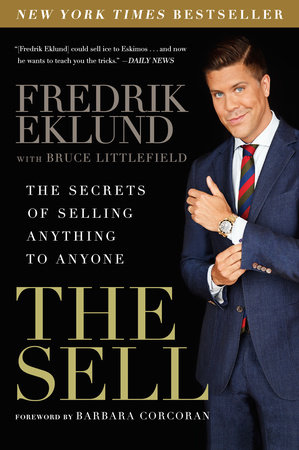 The Sell by Fredrik Eklund and Bruce Littlefield