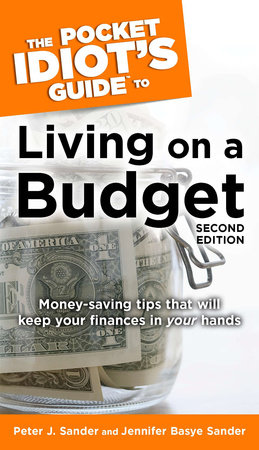 The Pocket Idiot's Guide to Living on a Budget, 2nd Edition by Peter J. Sander and Jennifer Basye Sander