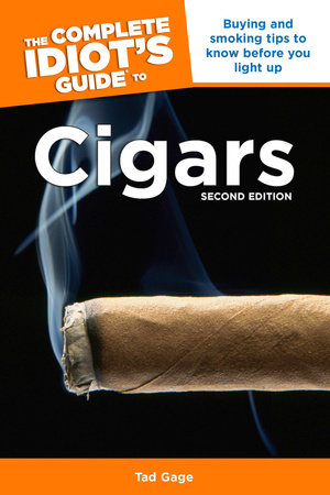 The Complete Idiot's Guide to Cigars, 2nd Edition by Tad Gage