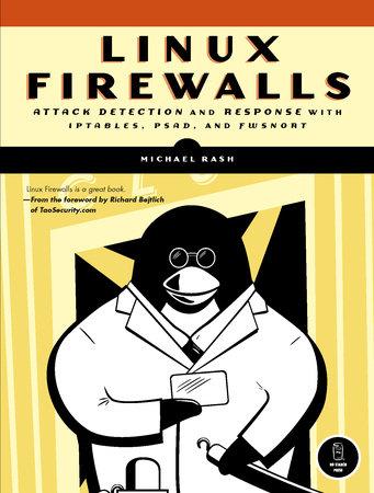 Linux Firewalls by Michael Rash