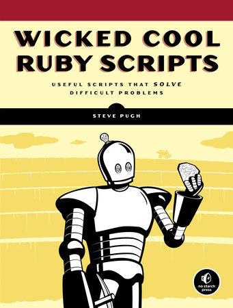 Wicked Cool Ruby Scripts by Steve Pugh