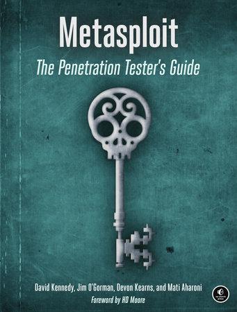 Metasploit by David Kennedy, Jim O'Gorman, Devon Kearns and Mati Aharoni