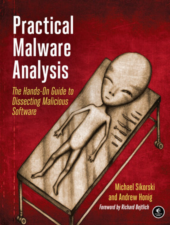 Practical Malware Analysis by Michael Sikorski and Andrew Honig