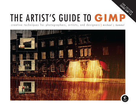 The Artist's Guide to GIMP, 2nd Edition by Michael Hammel