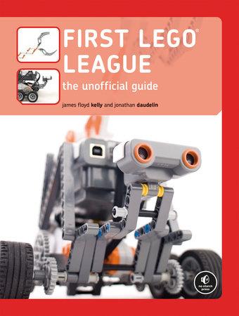 FIRST LEGO League by James Floyd Kelly and Jonathan Daudelin