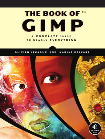 The Book of GIMP by Olivier Lecarme and Karine Delvare