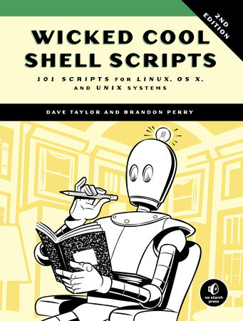Wicked Cool Shell Scripts, 2nd Edition by Dave Taylor and Brandon Perry
