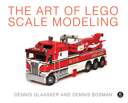 The Art of LEGO Scale Modeling by Dennis Glaasker and Dennis Bosman