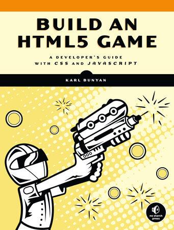 Build an HTML5 Game by Karl Bunyan