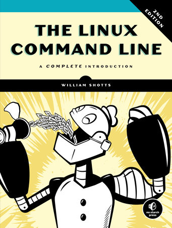 The Linux Command Line, 2nd Edition by William Shotts
