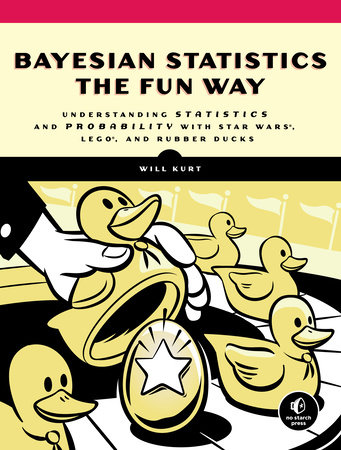 Bayesian Statistics the Fun Way by Will Kurt