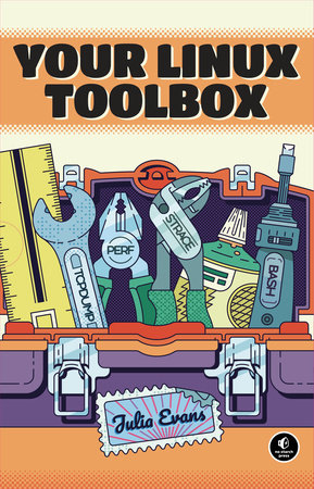Your Linux Toolbox by Julia Evans