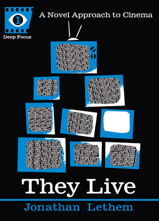 They Live by Jonathan Lethem